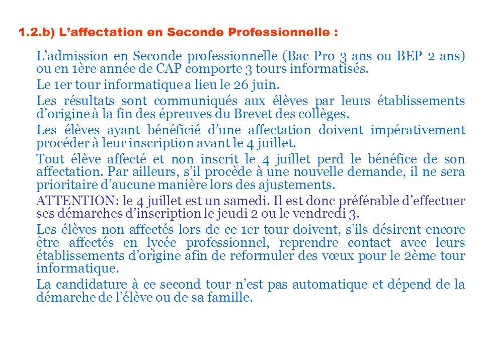 1.2.b) Laffectation en Seconde Professionnelle : Ladmission en Seconde professionnelle (Bac Pro 3 ans ou BEP 2 ans) ou en 1ère année de CAP comporte 3