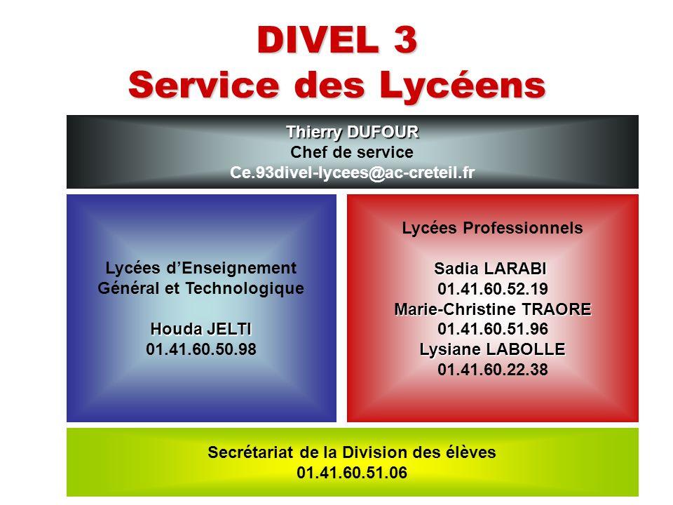 DIVEL 3 Service des Lycéens Thierry DUFOUR Chef de service Ce.93divel-lycees@ac-creteil.fr Secrétariat de la Division des élèves 01.41.60.51.06 Lycées