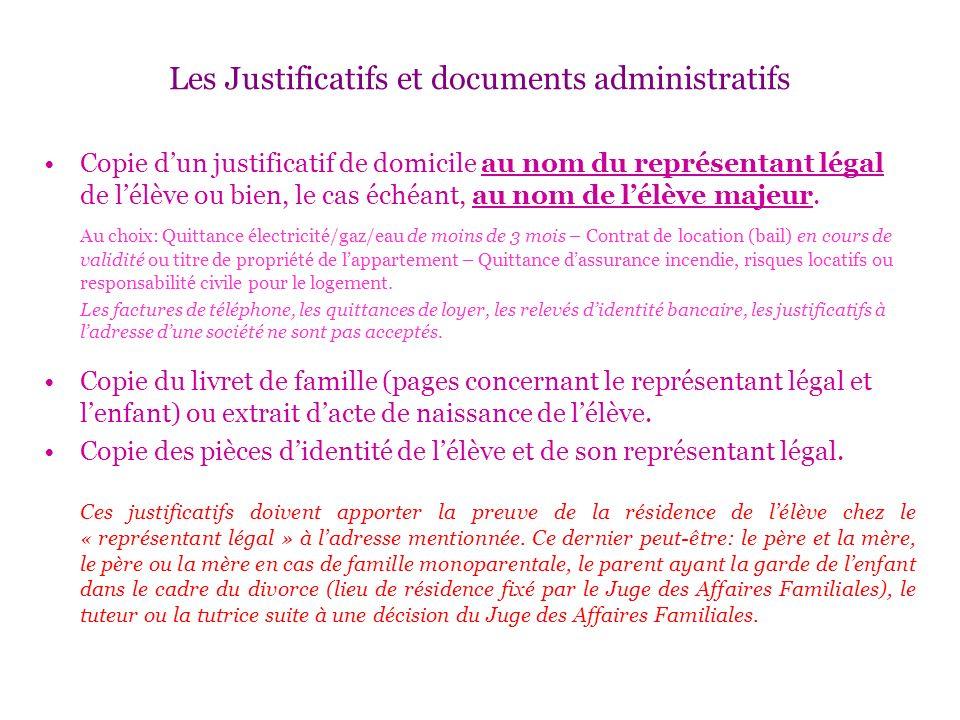 Les Justificatifs et documents administratifs Copie dun justificatif de domicile au nom du représentant légal de lélève ou bien, le cas échéant, au no