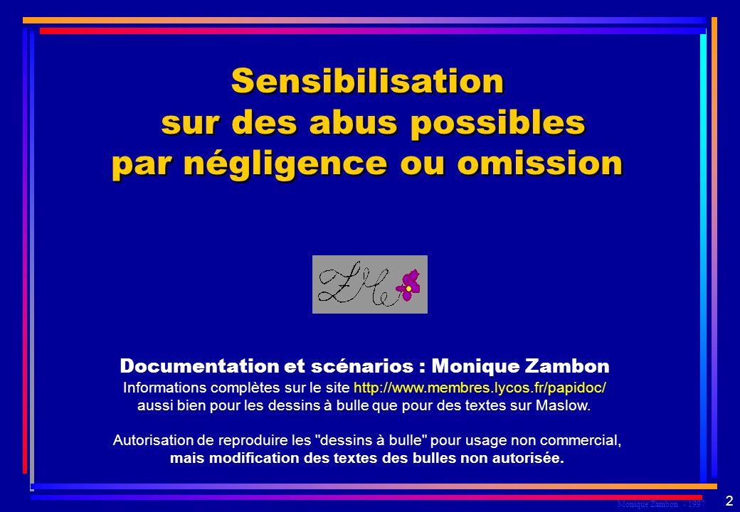 Monique Zambon - 1997 62 Droit au respect et à la dignité Dans le cadre du prendre soin...