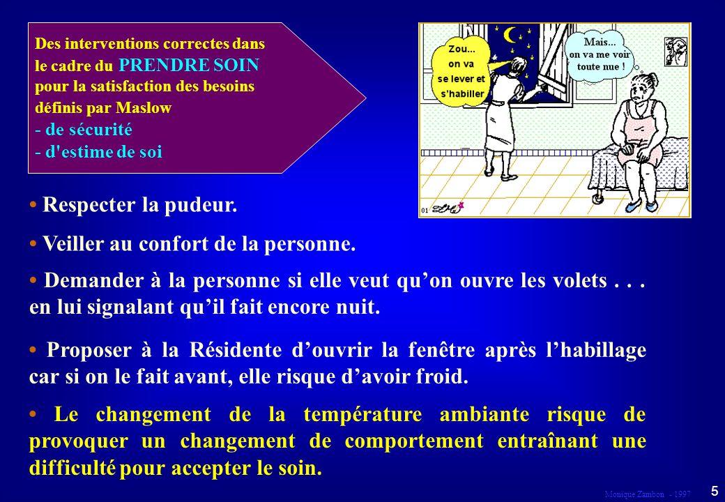 Monique Zambon - 1997 35 Donner les explications complètes sur le changement survenu et permettre à la personne de faire un choix éclairé (la personne comprend les explications et les conséquences de son choix).