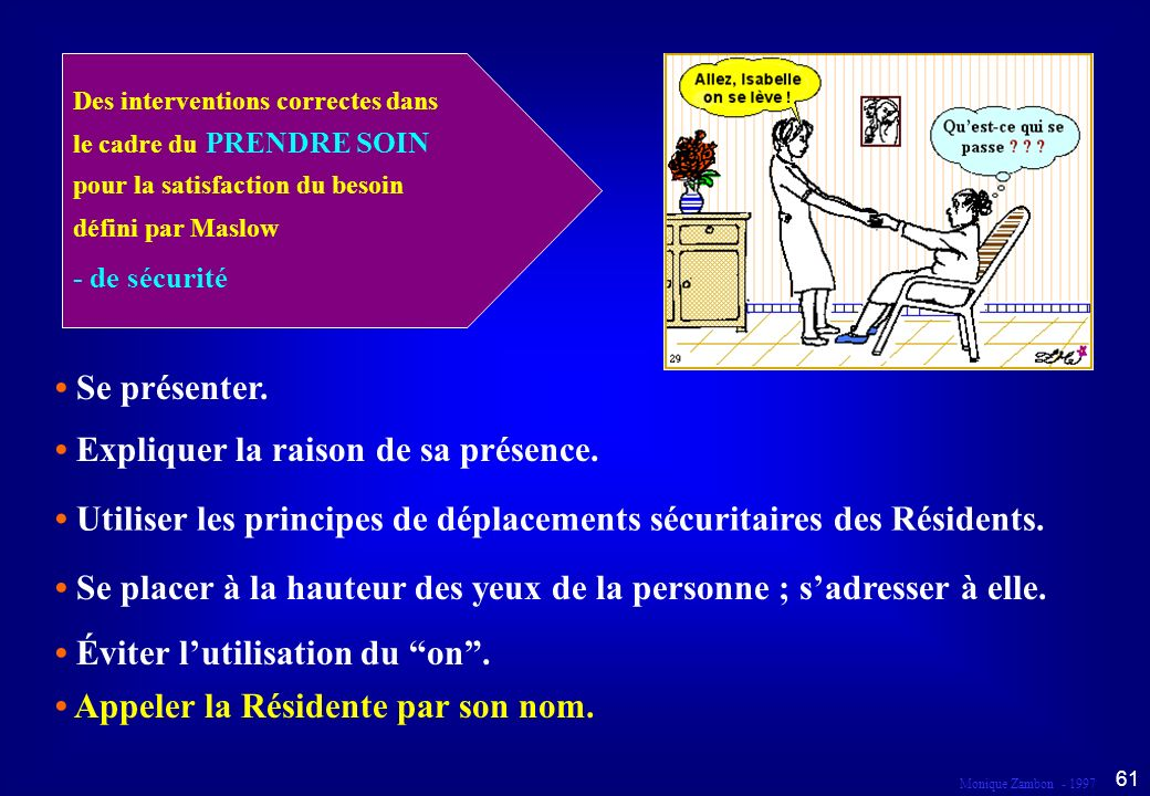 Monique Zambon - 1997 60 Droit au respect et à la dignité Dans le cadre du prendre soin...