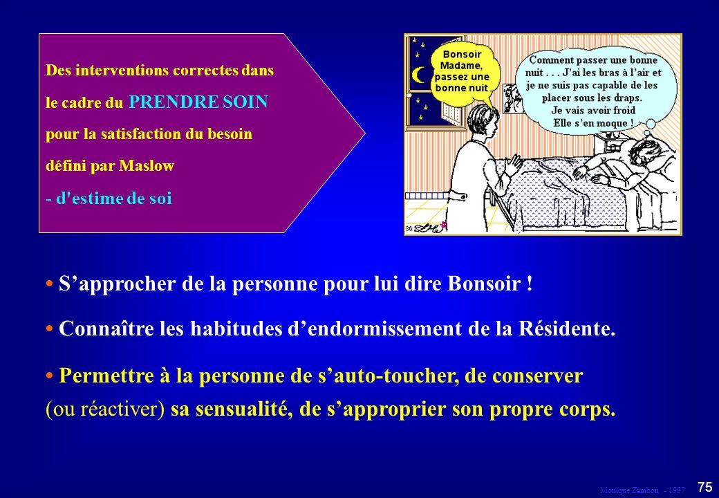 Monique Zambon - 1997 74 Droit au respect et à la liberté d expression Dans le cadre du prendre soin...