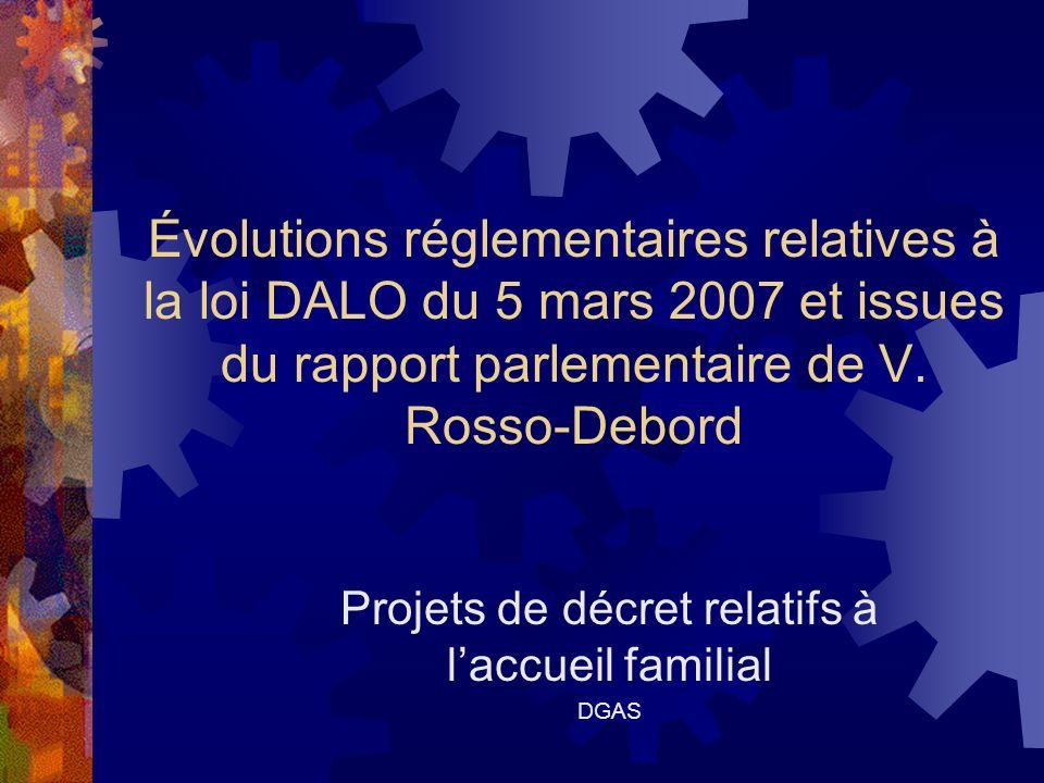 Calendrier des projets de décret Concertation en septembre 2007 et mai 2008 sur le projet de décret relatif à lapplication de la loi DALO du 5 mars 2007 Mission sur laccueil familial confiée en février 2008 à la parlementaire V.