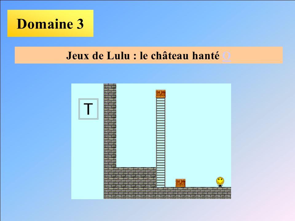 Domaine 3 Jeux de Lulu : le château hanté OO