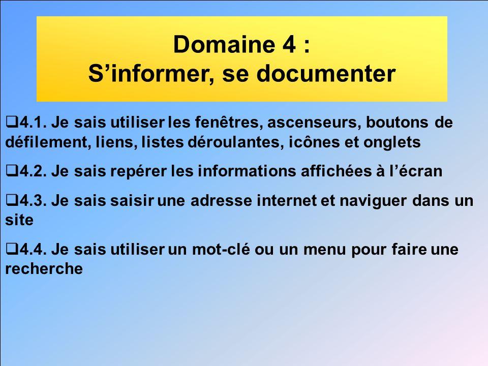 Domaine 4 : Sinformer, se documenter 4.1. Je sais utiliser les fenêtres, ascenseurs, boutons de défilement, liens, listes déroulantes, icônes et ongle