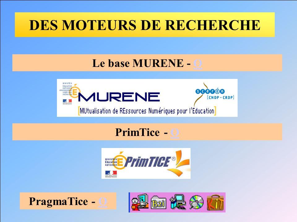 DES MOTEURS DE RECHERCHE Le base MURENE - OO PrimTice - OO PragmaTice - OO