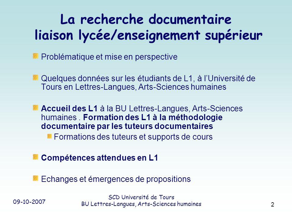 09-10-2007 SCD Université de Tours BU Lettres-Langues, Arts-Sciences humaines 2 La recherche documentaire liaison lycée/enseignement supérieur Problém