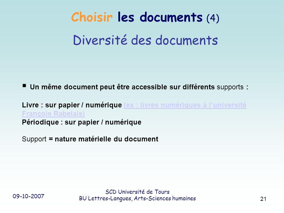 09-10-2007 SCD Université de Tours BU Lettres-Langues, Arts-Sciences humaines 21 Un même document peut être accessible sur différents supports : Livre