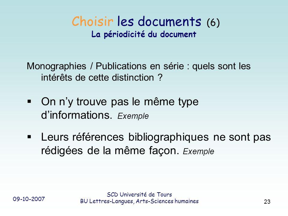 09-10-2007 SCD Université de Tours BU Lettres-Langues, Arts-Sciences humaines 23 Monographies / Publications en série : quels sont les intérêts de cet