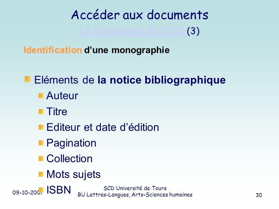 09-10-2007 SCD Université de Tours BU Lettres-Langues, Arts-Sciences humaines 30 Identification dune monographie Eléments de la notice bibliographique
