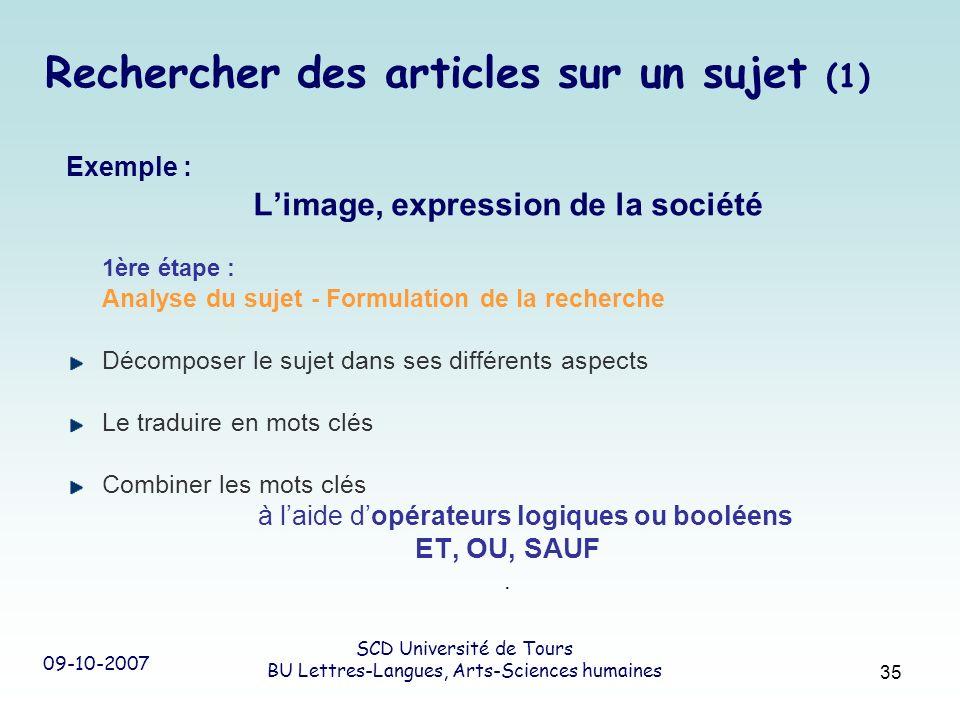 09-10-2007 SCD Université de Tours BU Lettres-Langues, Arts-Sciences humaines 35 Rechercher des articles sur un sujet (1) Exemple : Limage, expression