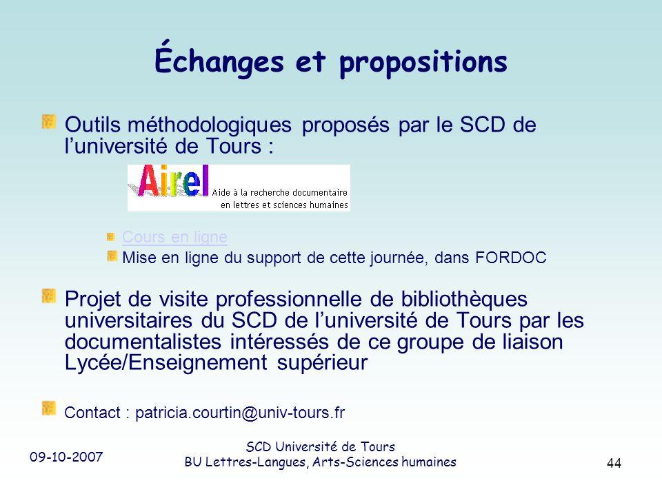 09-10-2007 SCD Université de Tours BU Lettres-Langues, Arts-Sciences humaines 44 Échanges et propositions Outils méthodologiques proposés par le SCD d