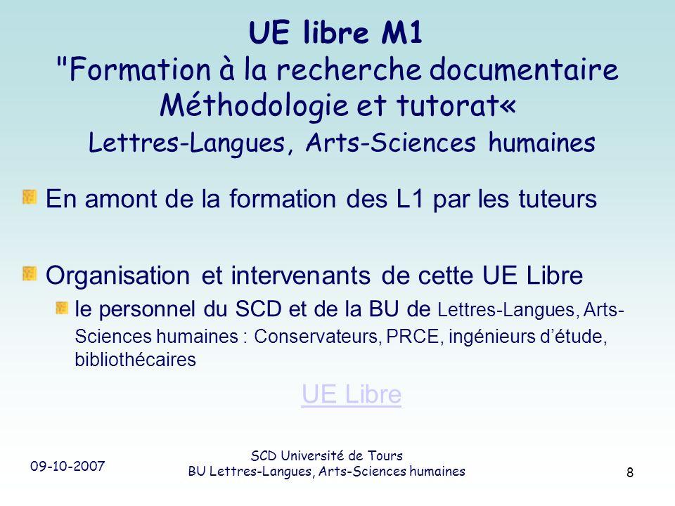 09-10-2007 SCD Université de Tours BU Lettres-Langues, Arts-Sciences humaines 8 UE libre M1