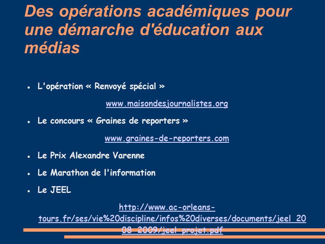 Des opérations académiques pour une démarche d'éducation aux médias L'opération « Renvoyé spécial » www.maisondesjournalistes.org Le concours « Graine