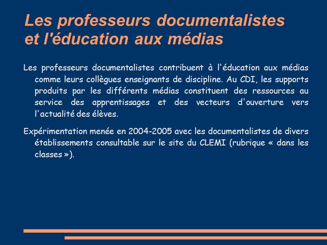 Les professeurs documentalistes et l'éducation aux médias Les professeurs documentalistes contribuent à l'éducation aux médias comme leurs collègues e