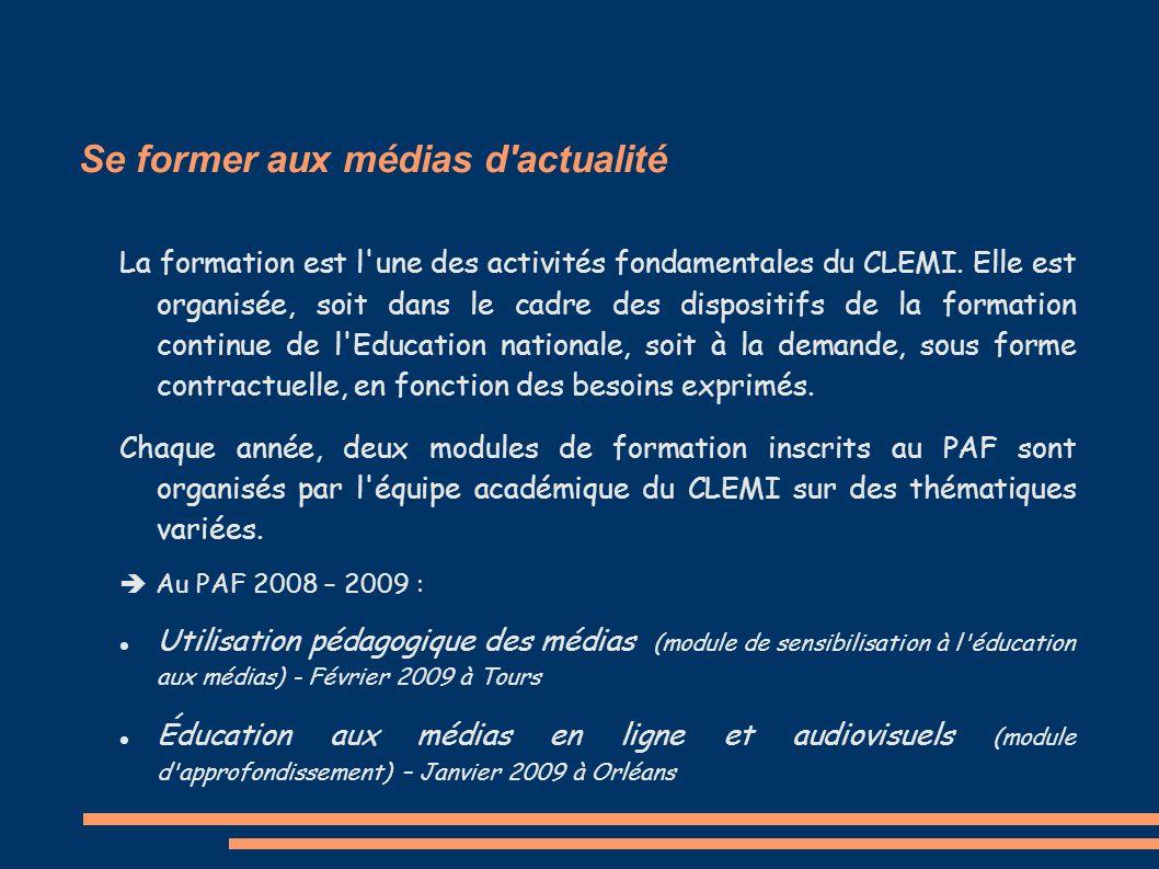 Se former aux médias d'actualité La formation est l'une des activités fondamentales du CLEMI. Elle est organisée, soit dans le cadre des dispositifs d