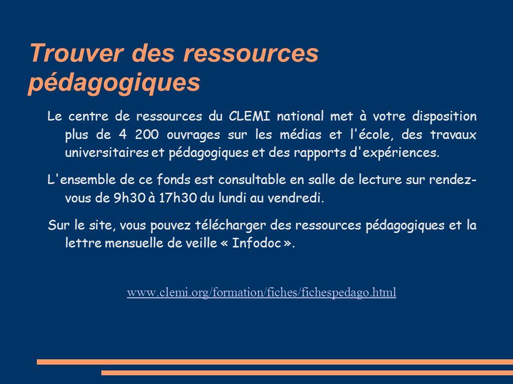 Trouver des ressources pédagogiques Le centre de ressources du CLEMI national met à votre disposition plus de 4 200 ouvrages sur les médias et l'école
