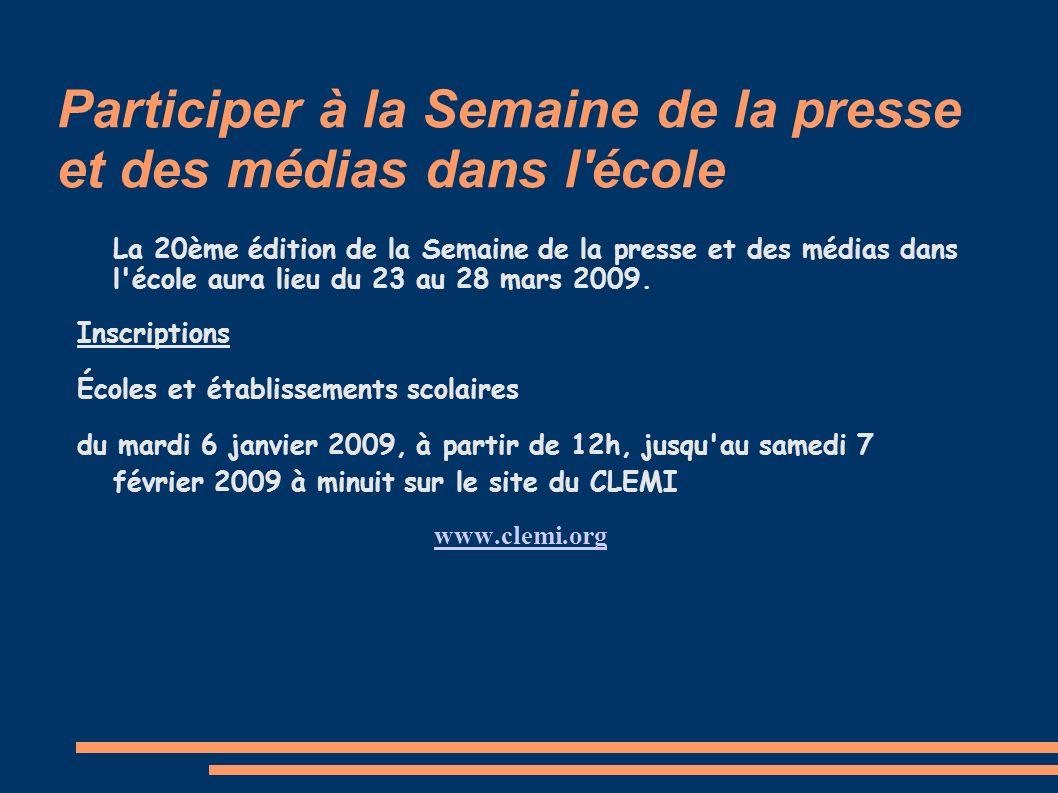 Participer à la Semaine de la presse et des médias dans l'école La 20ème édition de la Semaine de la presse et des médias dans l'école aura lieu du 23