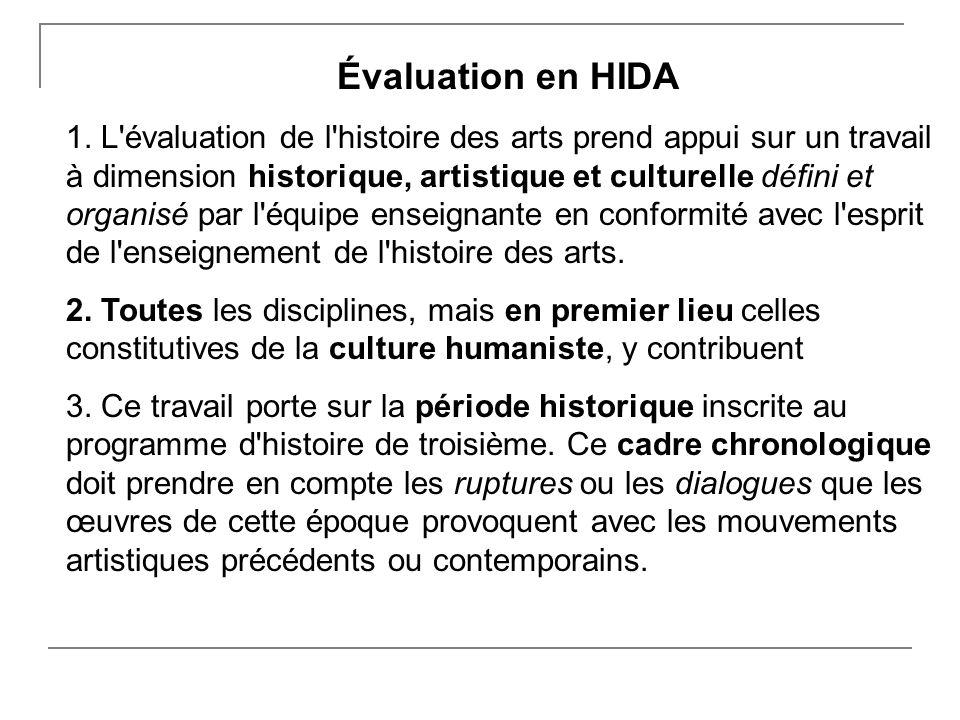 Évaluation en HIDA 1. L'évaluation de l'histoire des arts prend appui sur un travail à dimension historique, artistique et culturelle défini et organi