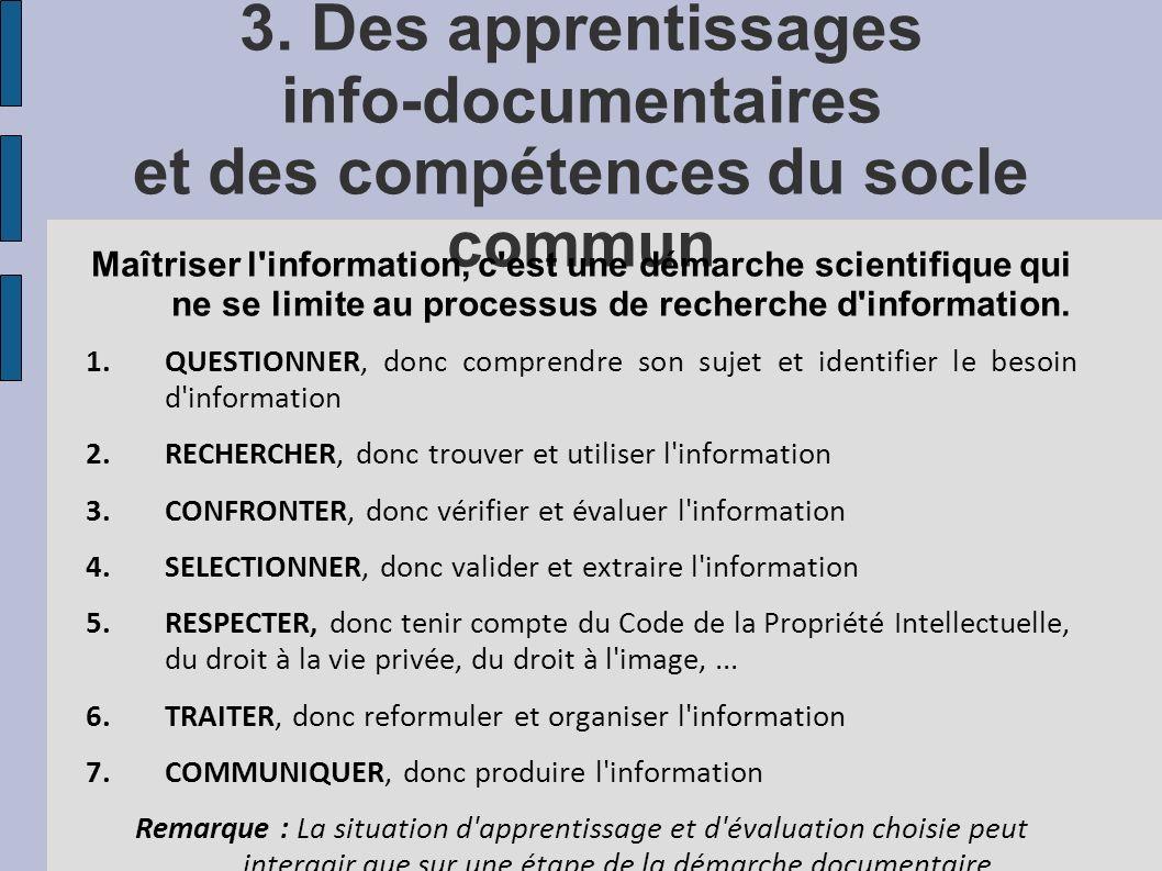 3. Des apprentissages info-documentaires et des compétences du socle commun Maîtriser l'information, c'est une démarche scientifique qui ne se limite