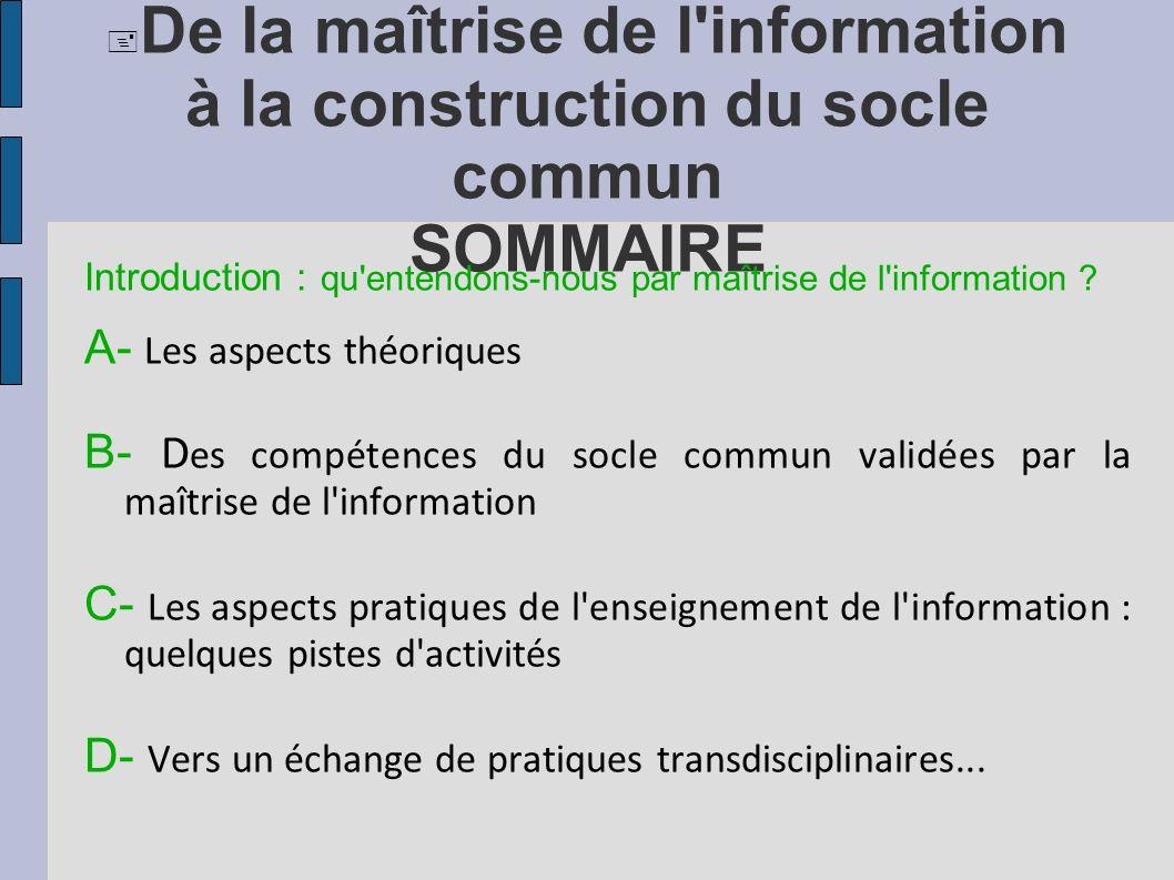 De la maîtrise de l'information à la construction du socle commun SOMMAIRE Introduction : qu'entendons-nous par maîtrise de l'information ? A- Les asp