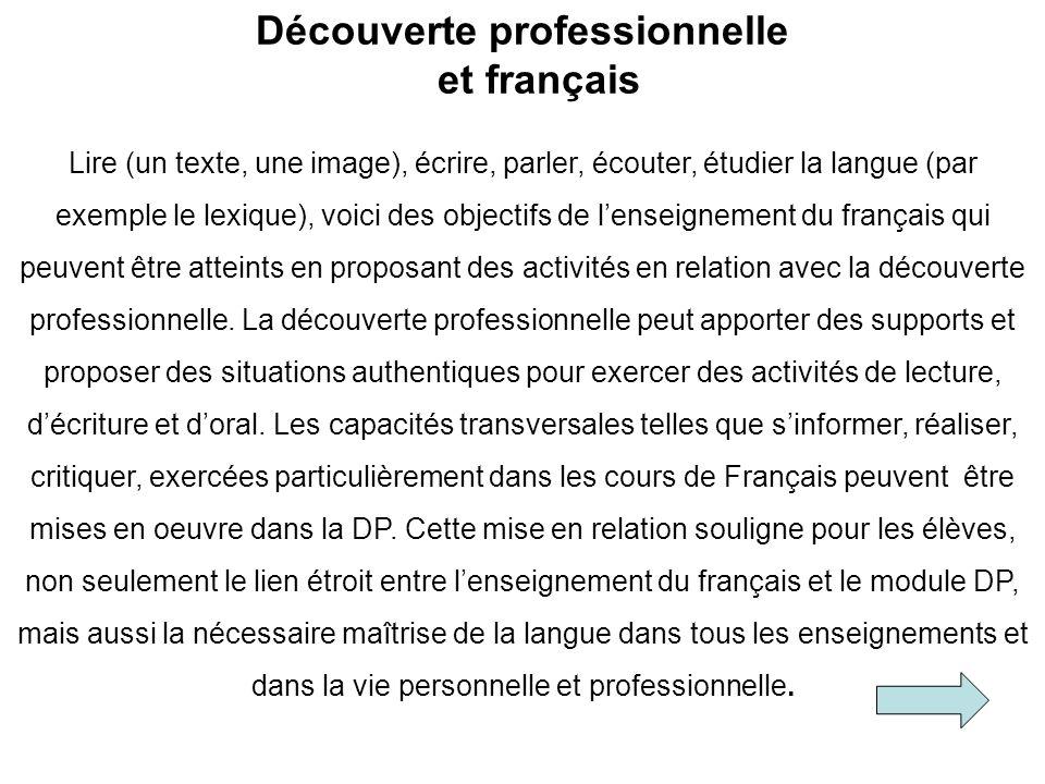Découverte professionnelle et français Lire (un texte, une image), écrire, parler, écouter, étudier la langue (par exemple le lexique), voici des obje