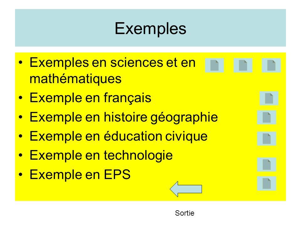 Exemples Exemples en sciences et en mathématiques Exemple en français Exemple en histoire géographie Exemple en éducation civique Exemple en technolog