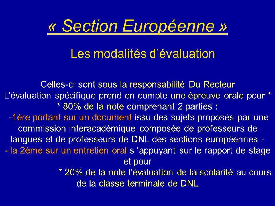 « Section Européenne » Les modalités dévaluation Celles-ci sont sous la responsabilité Du Recteur Lévaluation spécifique prend en compte une épreuve o
