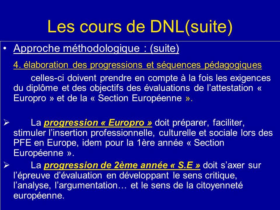 Les cours de DNL(suite) Approche méthodologique : (suite) 4. élaboration des progressions et séquences pédagogiques celles-ci doivent prendre en compt