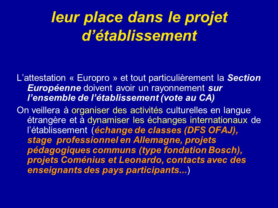 leur place dans le projet détablissement Lattestation « Europro » et tout particulièrement la Section Européenne doivent avoir un rayonnement sur lens