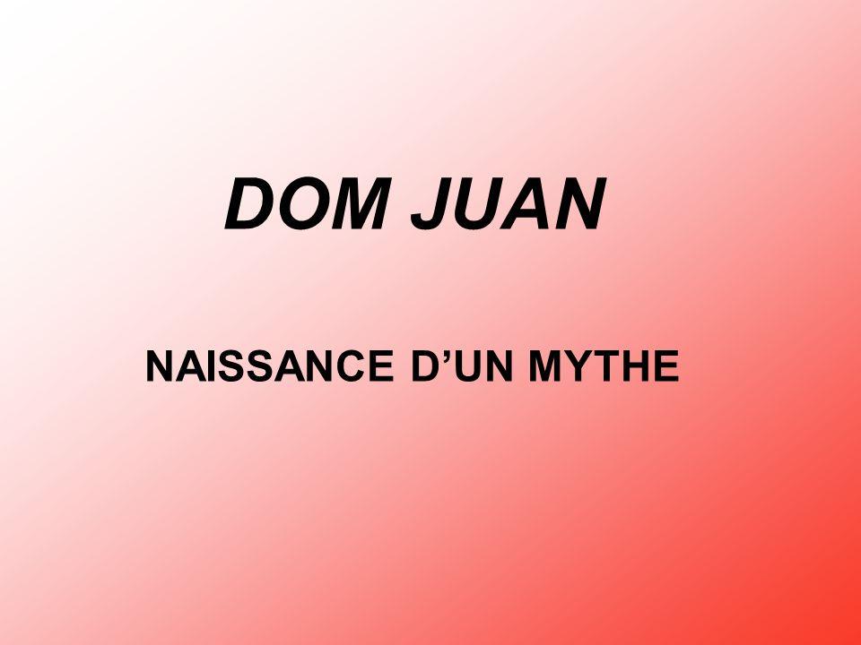 DOM JUAN NAISSANCE DUN MYTHE