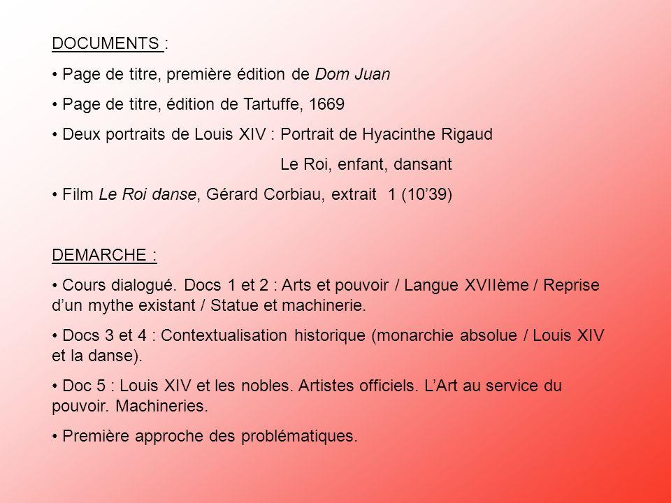 DOCUMENTS : Page de titre, première édition de Dom Juan Page de titre, édition de Tartuffe, 1669 Deux portraits de Louis XIV : Portrait de Hyacinthe R
