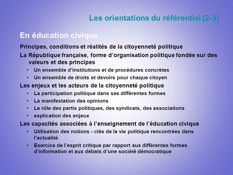 Les orientations du référentiel (2-3) En éducation civique Principes, conditions et réalités de la citoyenneté politique La République française, form