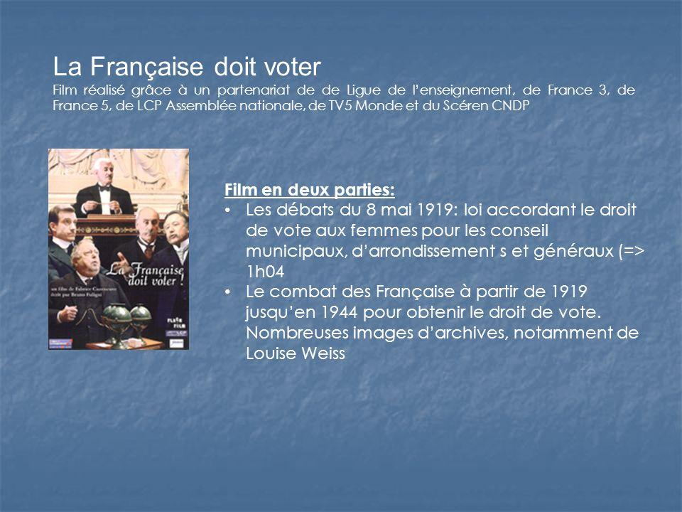 La Française doit voter Film réalisé grâce à un partenariat de de Ligue de lenseignement, de France 3, de France 5, de LCP Assemblée nationale, de TV5