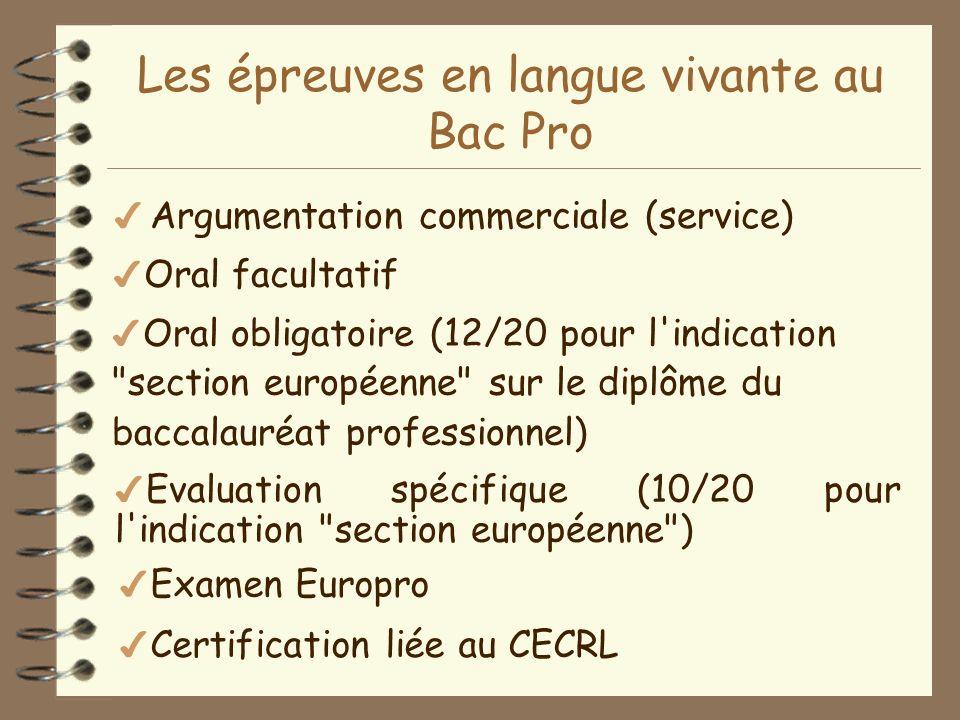 Indication « Section Européenne » sur le diplôme du Bac Pro pour les LV 1 Les « diplômes » Attestation Europro pour les LV 1 et LV 2 Bac Pro BEP (si i