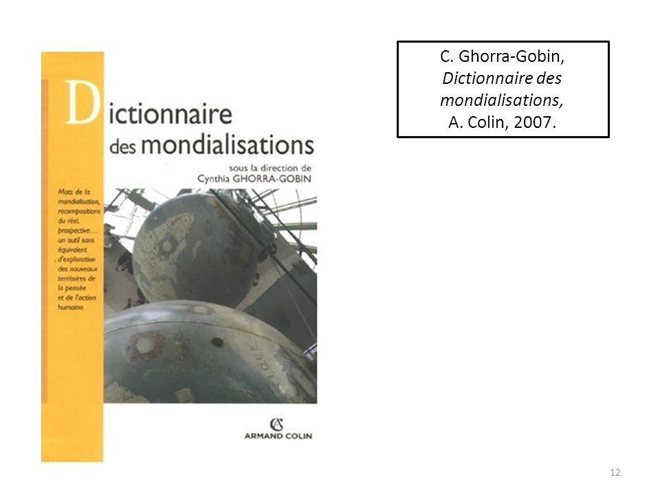 12 C. Ghorra-Gobin, Dictionnaire des mondialisations, A. Colin, 2007.