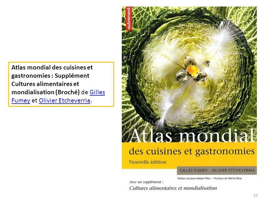 Atlas mondial des cuisines et gastronomies : Supplément Cultures alimentaires et mondialisation (Broché) de Gilles Fumey et Olivier Etcheverria.Gilles