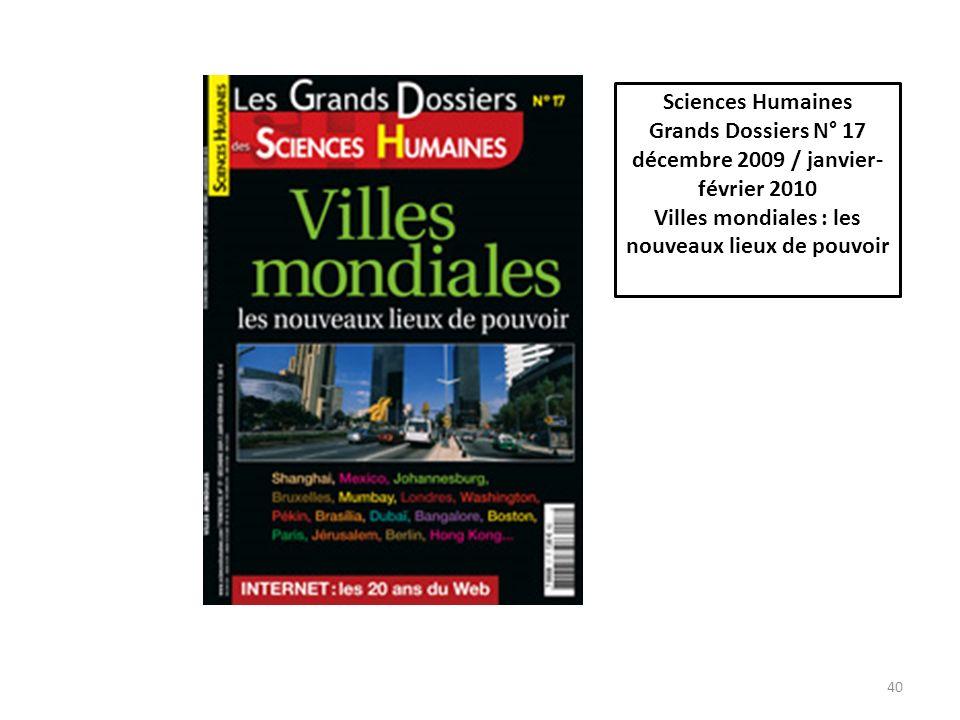 40 Sciences Humaines Grands Dossiers N° 17 décembre 2009 / janvier- février 2010 Villes mondiales : les nouveaux lieux de pouvoir