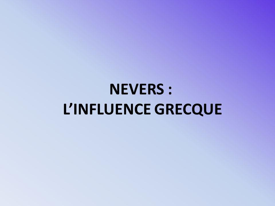 NEVERS : LINFLUENCE GRECQUE