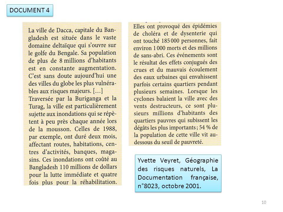 DOCUMENT 4 Yvette Veyret, Géographie des risques naturels, La Documentation française, n°8023, octobre 2001. 10
