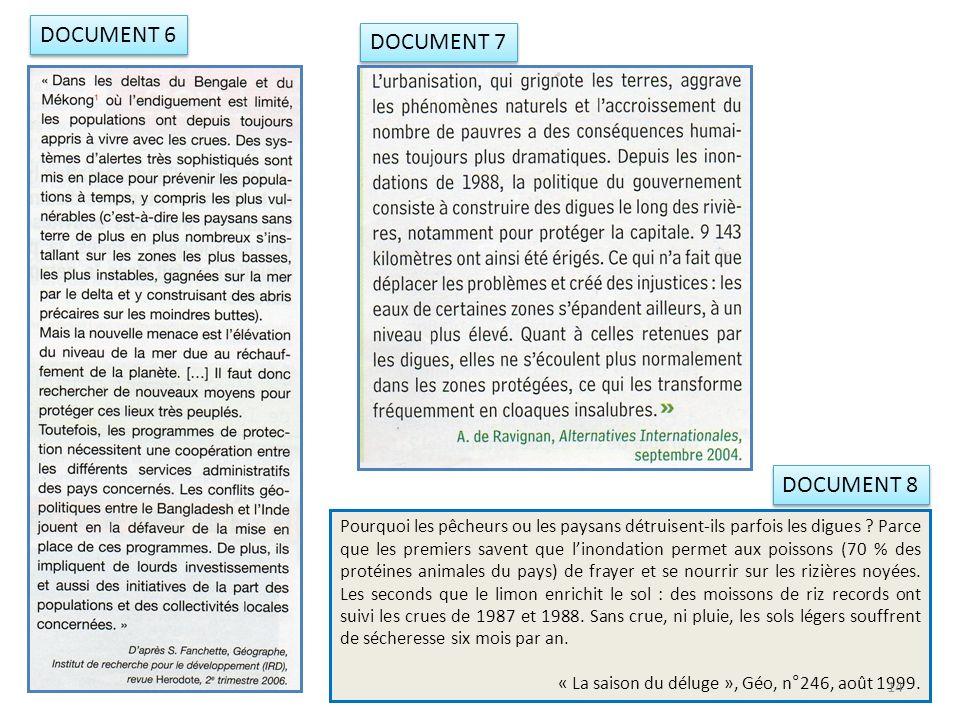 DOCUMENT 6 DOCUMENT 7 Pourquoi les pêcheurs ou les paysans détruisent-ils parfois les digues ? Parce que les premiers savent que linondation permet au
