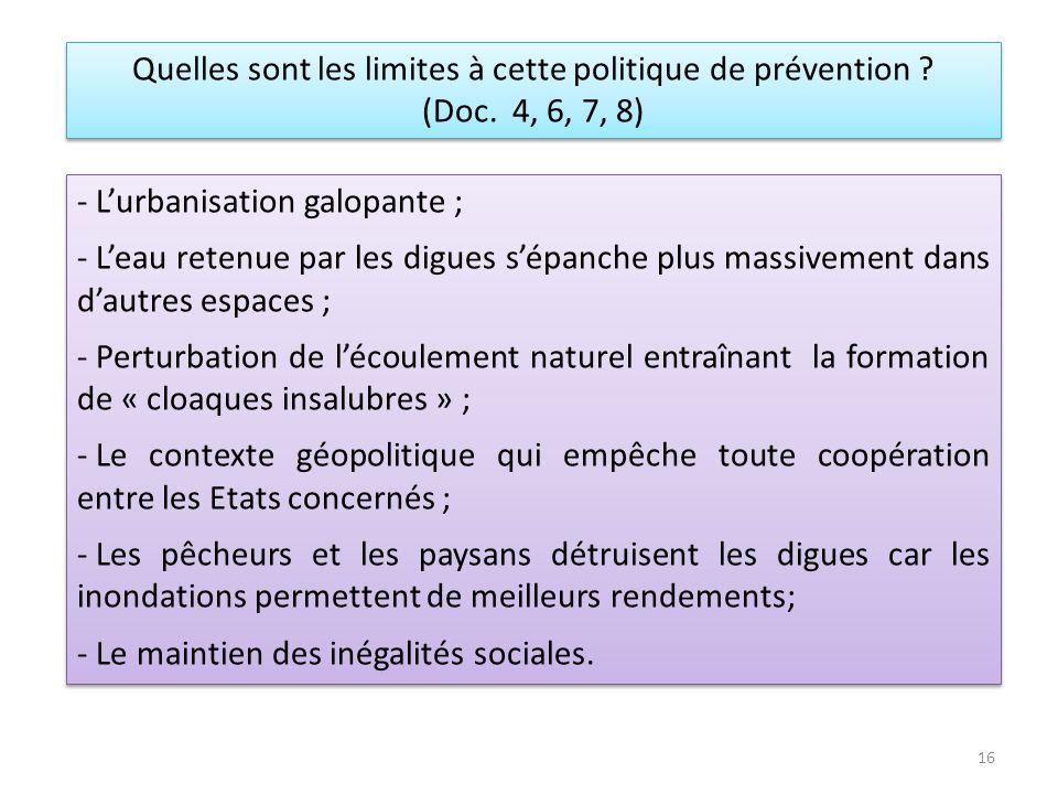Quelles sont les limites à cette politique de prévention ? (Doc. 4, 6, 7, 8) Quelles sont les limites à cette politique de prévention ? (Doc. 4, 6, 7,