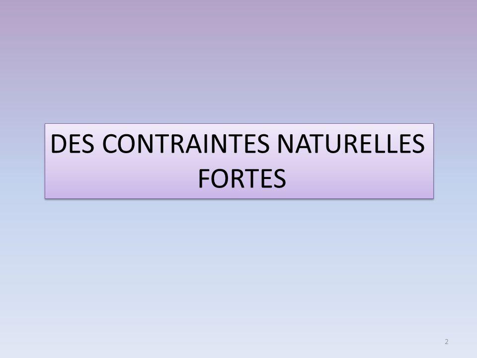 DES CONTRAINTES NATURELLES FORTES DES CONTRAINTES NATURELLES FORTES 2