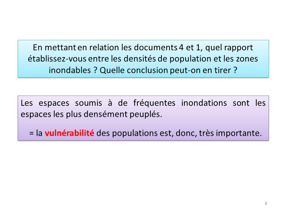 En mettant en relation les documents 4 et 1, quel rapport établissez-vous entre les densités de population et les zones inondables ? Quelle conclusion