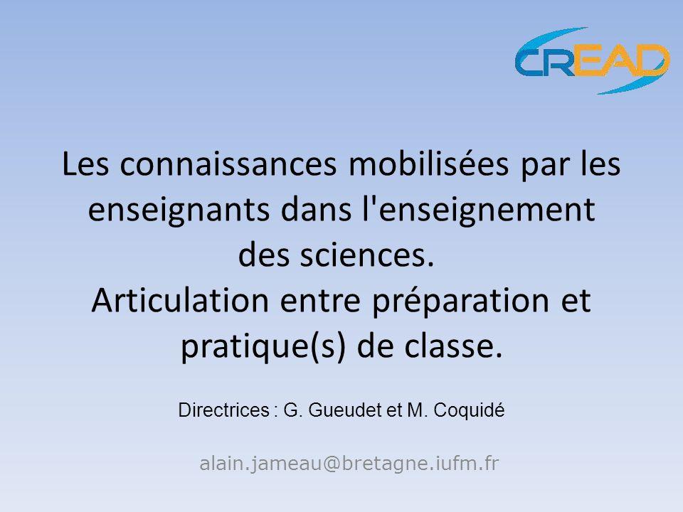 Les connaissances mobilisées par les enseignants dans l'enseignement des sciences. Articulation entre préparation et pratique(s) de classe. alain.jame