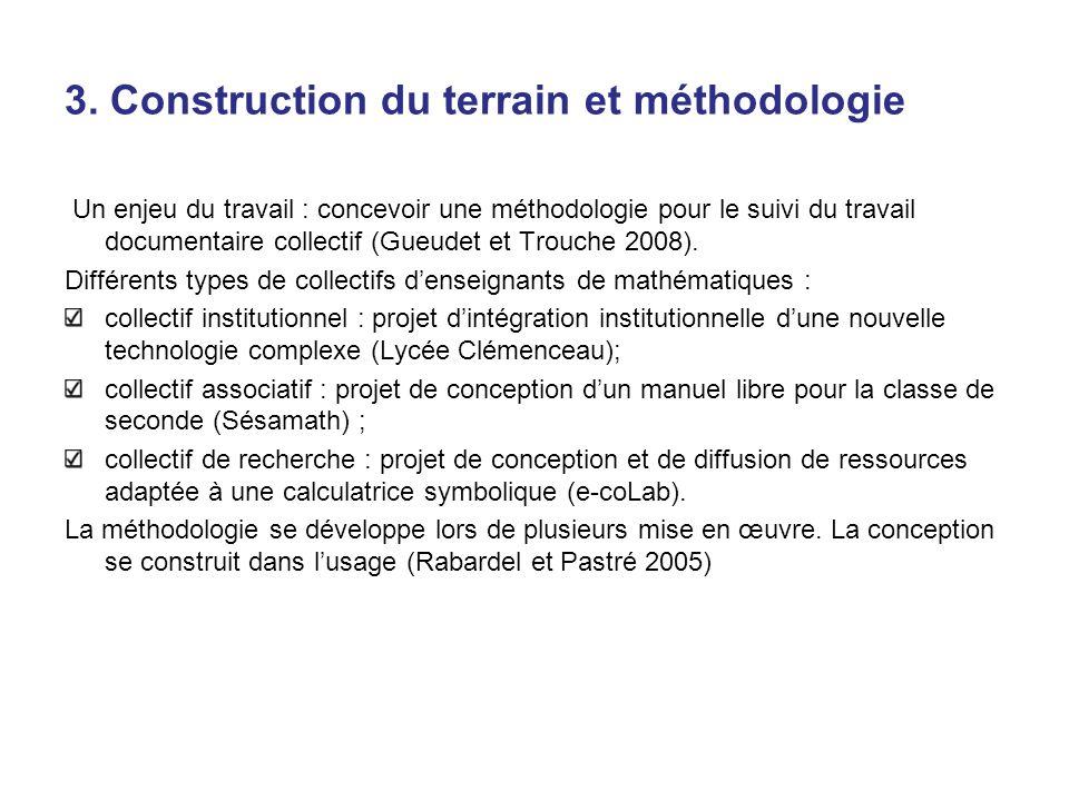 3. Construction du terrain et méthodologie Un enjeu du travail : concevoir une méthodologie pour le suivi du travail documentaire collectif (Gueudet e