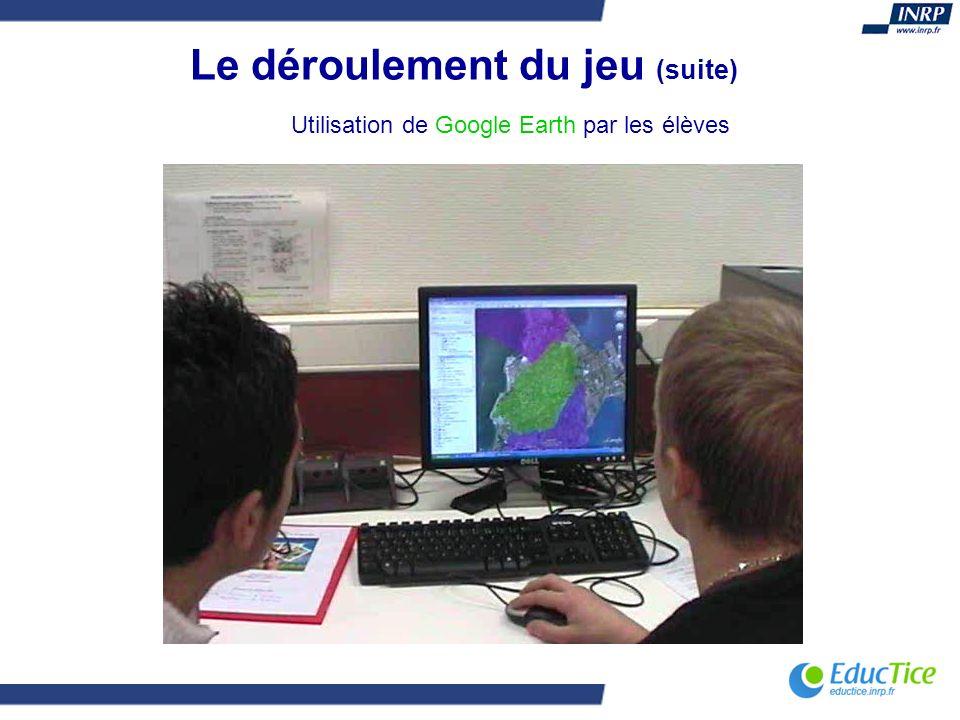 Le déroulement du jeu (suite) Utilisation de Google Earth par les élèves