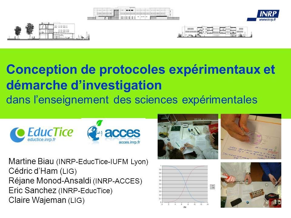 Conception de protocoles expérimentaux et démarche dinvestigation dans lenseignement des sciences expérimentales Martine Biau (INRP-EducTice-IUFM Lyon