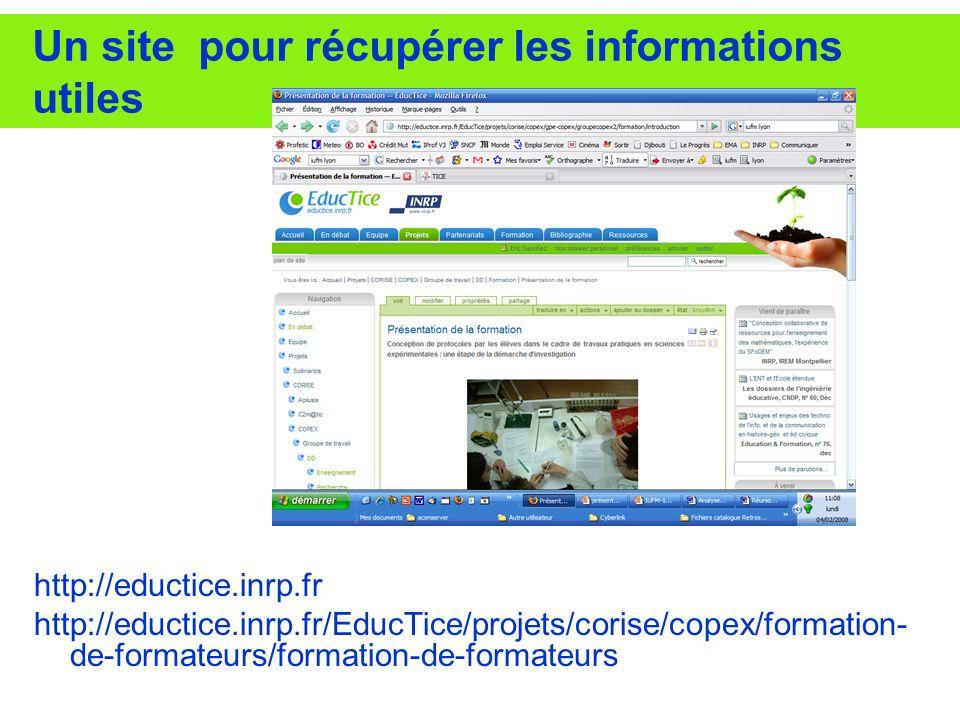 Un site pour récupérer les informations utiles http://eductice.inrp.fr http://eductice.inrp.fr/EducTice/projets/corise/copex/formation- de-formateurs/